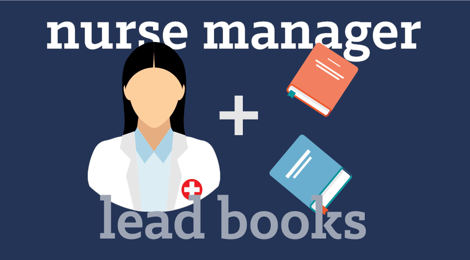 Nurse Manager and Leadership Books