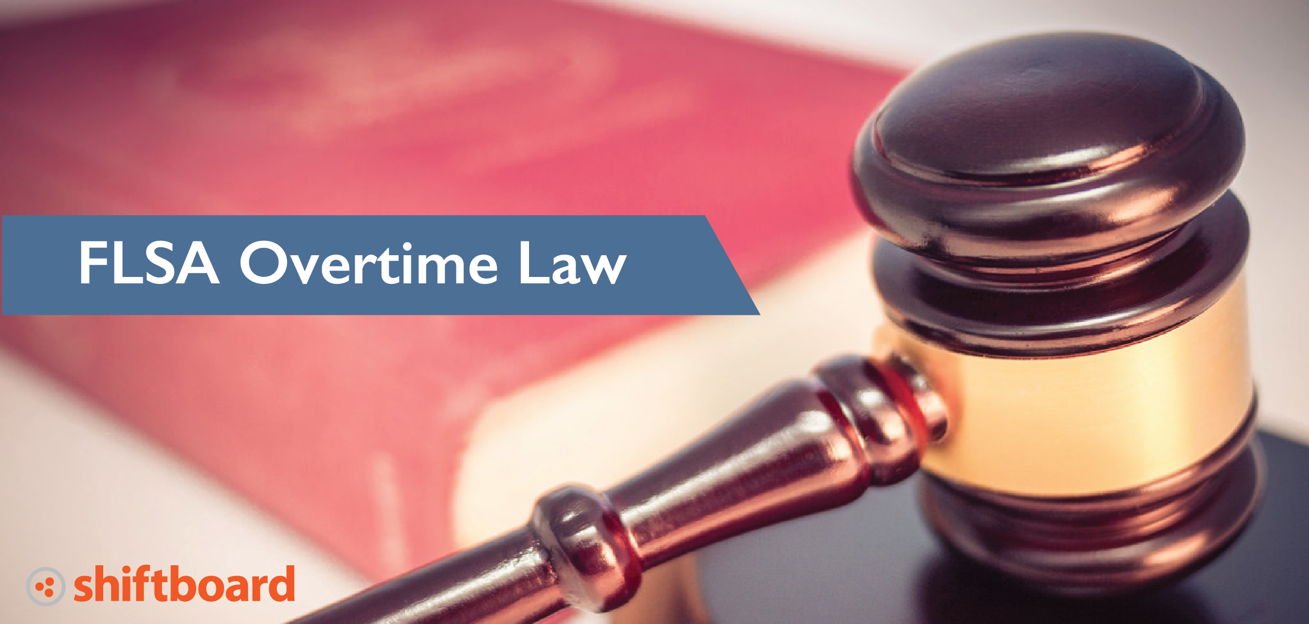 FLSA, Overtime Eligibility Updates, & Your Organization