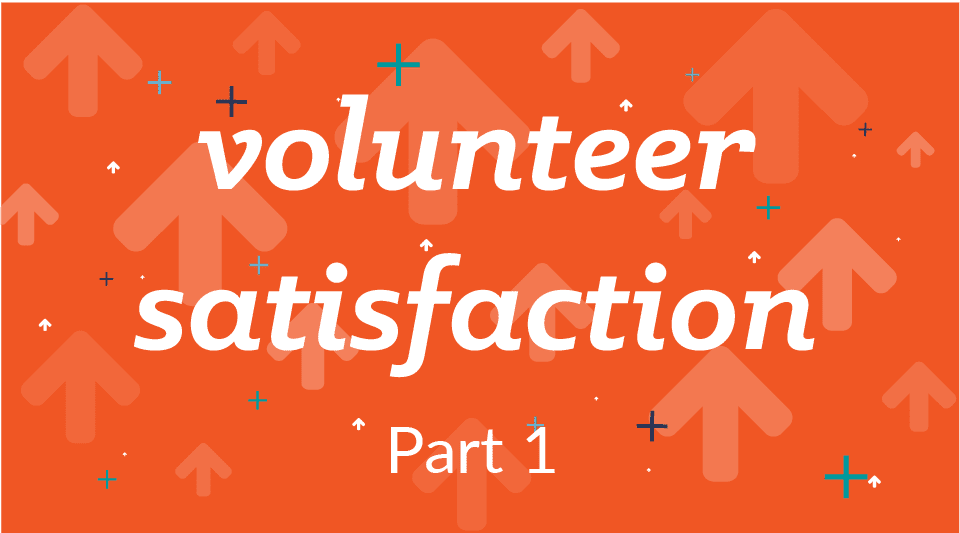 Thankful for Your Volunteers? 10 Things to Consider – Part I