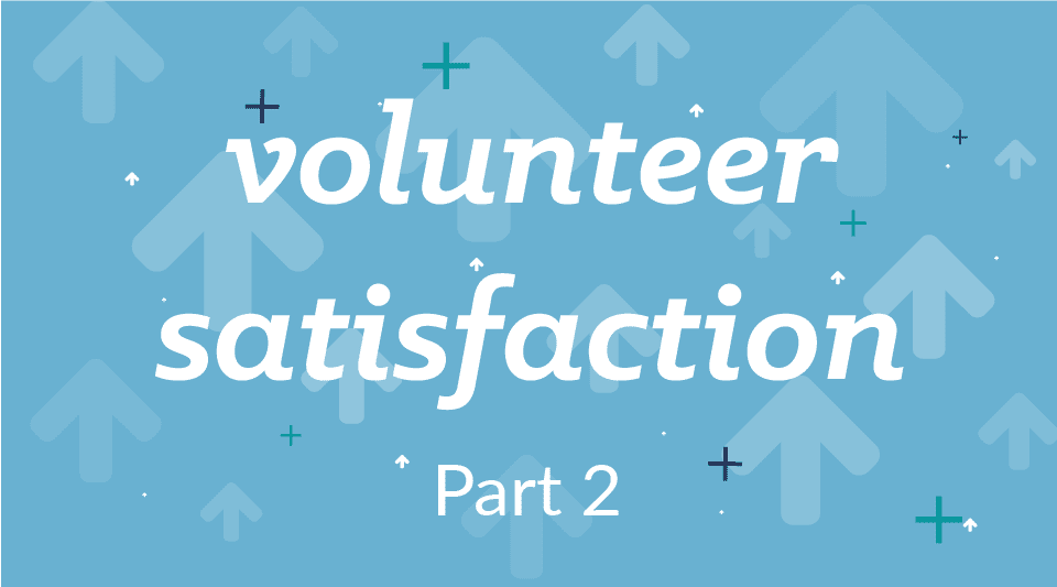 Thankful for Your Volunteers? 10 Things to Consider – Part II