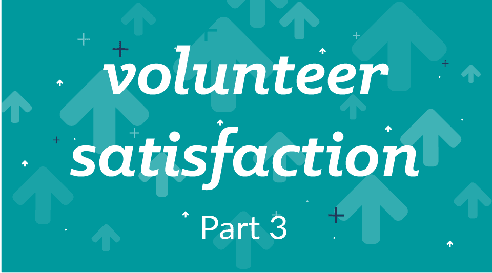 Thankful for Your Volunteers? 10 Things to Consider – Part III