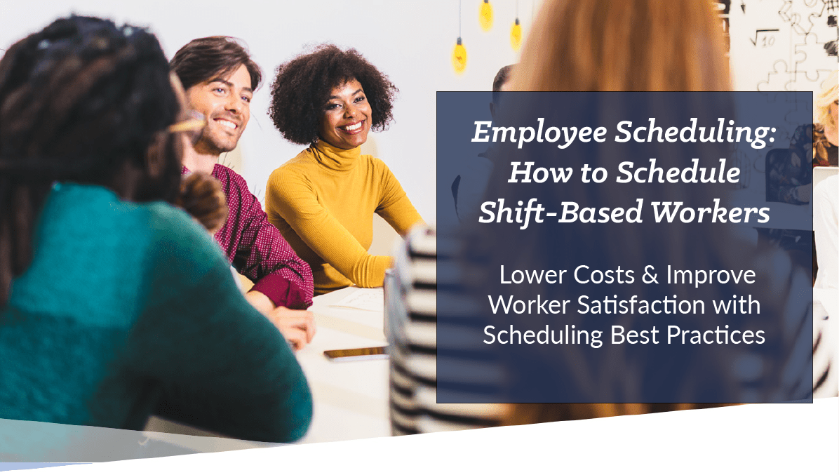 Employee Scheduling: How to Schedule Shift-Based Workers