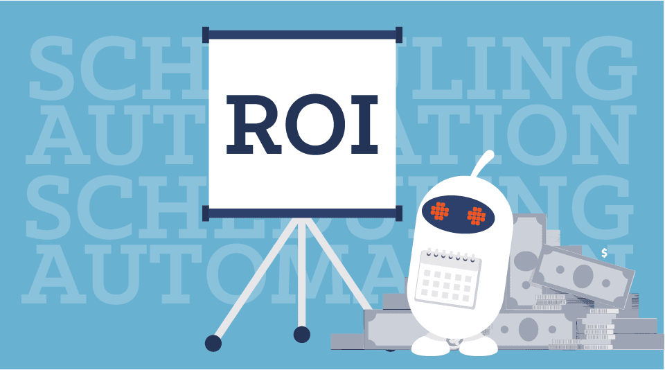 ROI of Scheduling Automation