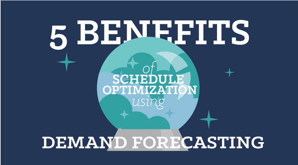 5 Benefits of Using Demand Forecasting to Optimize Staff Schedules