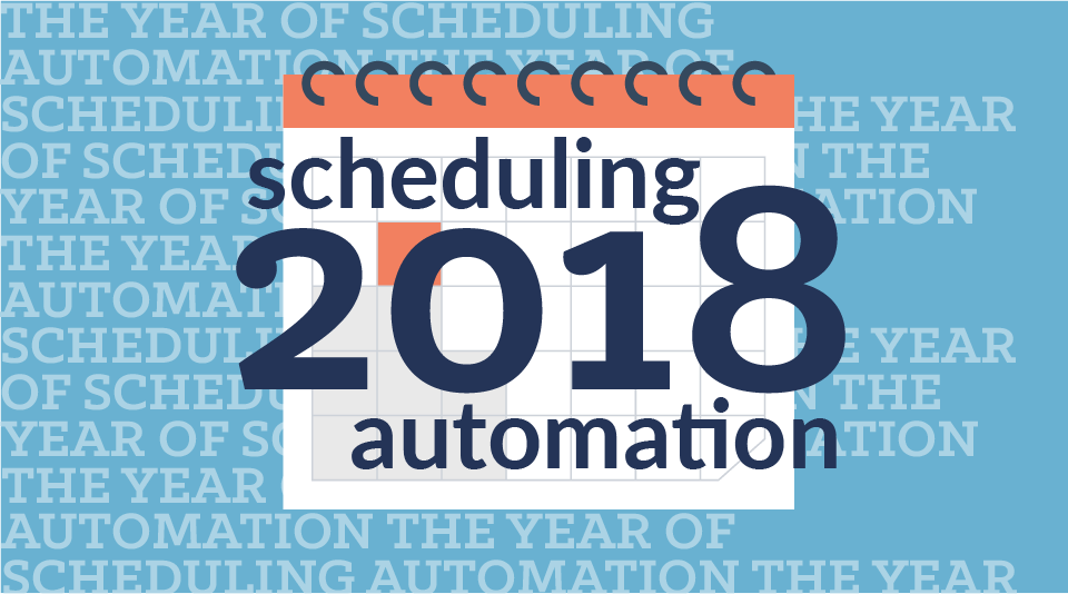 7 Reasons Why 2018 is the Year of Workforce Scheduling Automation
