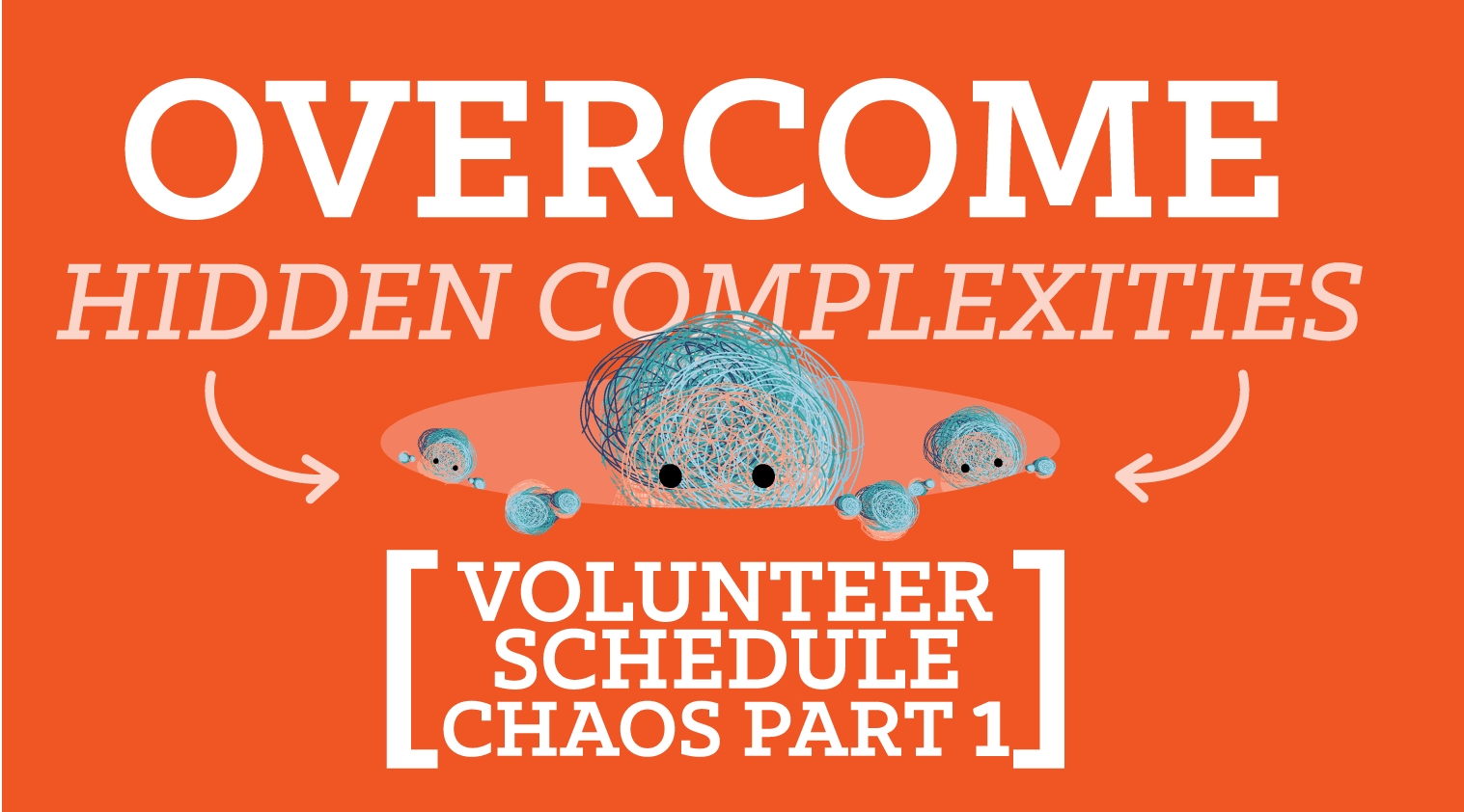 Overcoming Volunteer Scheduling Chaos – Part I