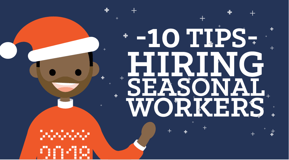 Top 10 Tips to Hire Quality Seasonal Workers