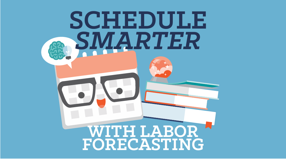 How to Schedule Smarter with Labor Forecasting