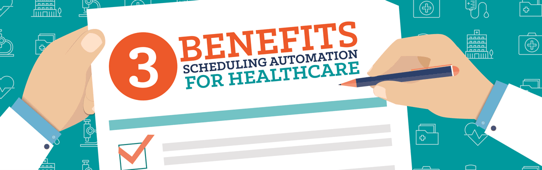 3 Benefits Scheduling Automation Brings to Healthcare