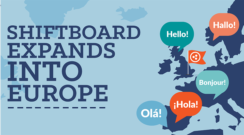 Shiftboard Expands into Europe to Help Enterprise Customers Lower Labor Costs and Improve Employee Satisfaction