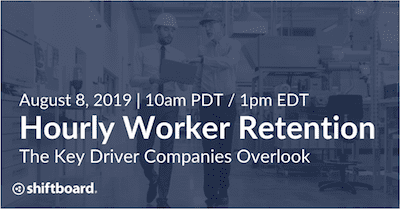 Shiftboard hourly worker retention and satisfaction webinar