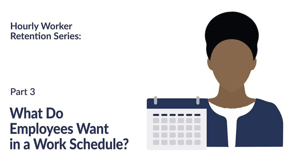 What Do Hourly Employees Want in Their Work Schedule?