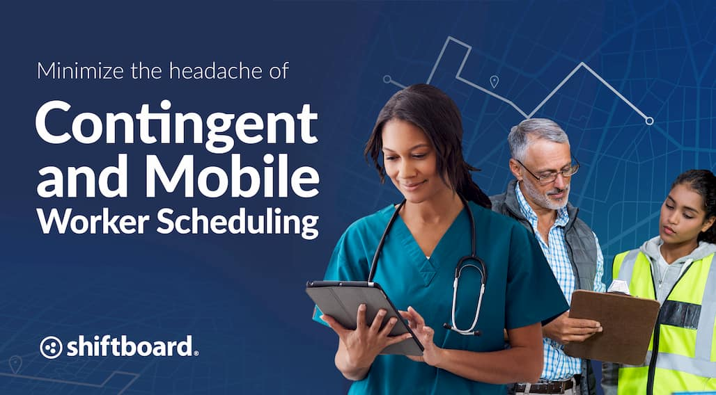 Minimize the Headache of Contingent and Mobile Worker Scheduling