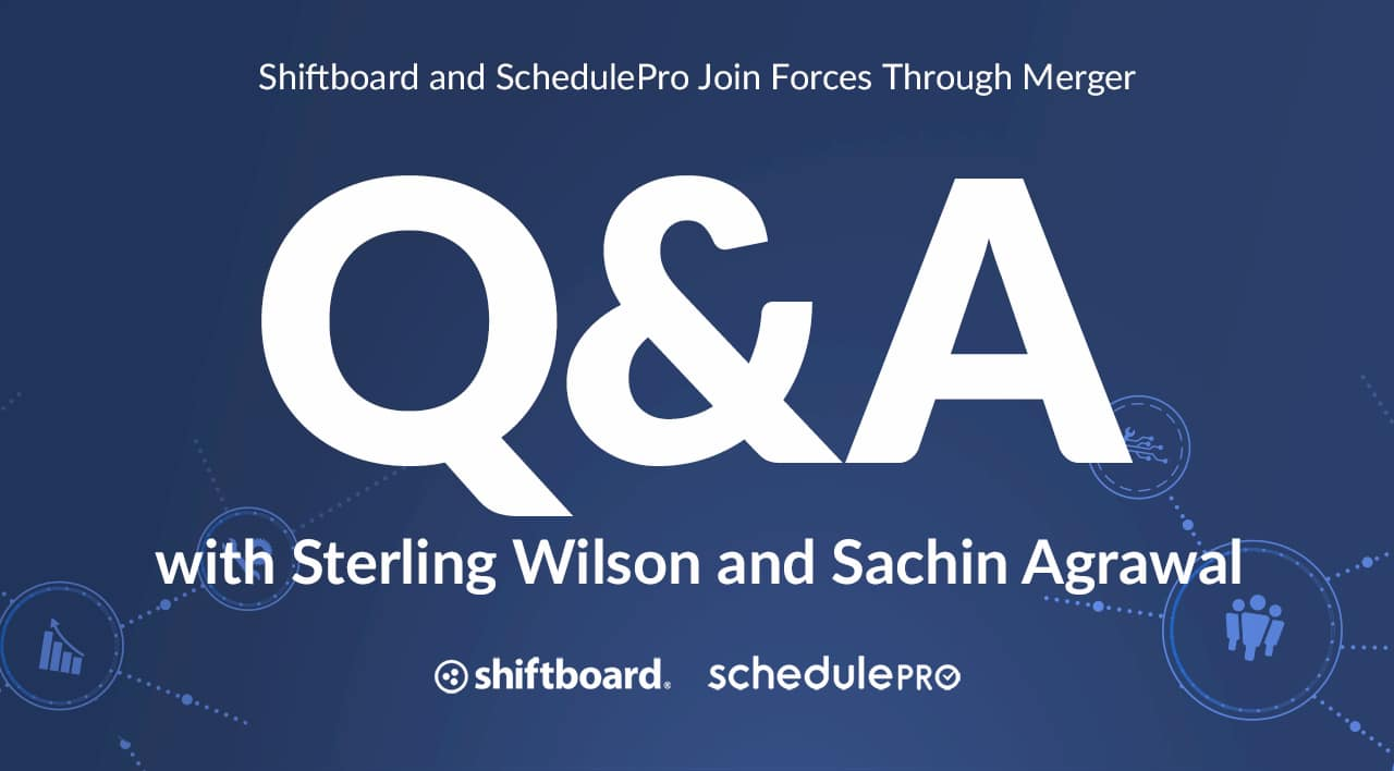 Shiftboard and SchedulePro Join Forces Through Merger:  Q&A with Sterling Wilson and Sachin Agrawal