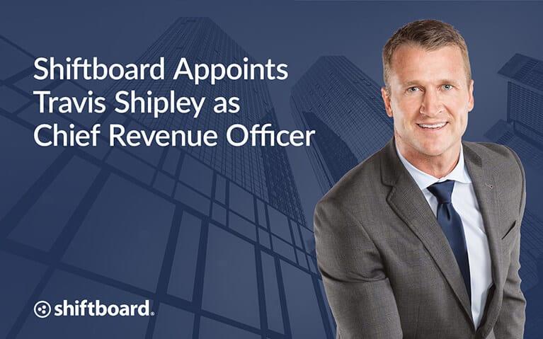 Shiftboard Appoints Travis Shipley as Chief Revenue Officer