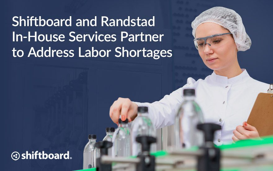 Shiftboard and Randstad In-House Services Partner to  Address Labor Shortages